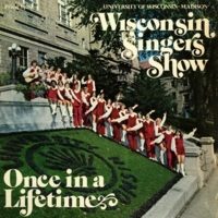 "Album cover, Wisconsin Singers, ""Once in a Lifetime"""